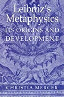 Leibniz's Metaphysics