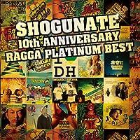 SHOGUNATE 10th ANNIVERSARY RAGGA PLATINUM BEST(DVD付)