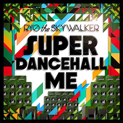 SUPER DANCEHALL ME