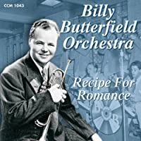 Recipe for Romance by Billy Butterfield & His Orchestra