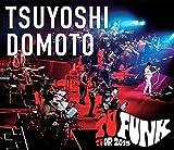 TSUYOSHI DOMOTO TU FUNK TUOR 2015[Blu-ray/ブルーレイ]