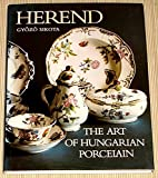 Title: Herend The Art of Hungarian Porcelain