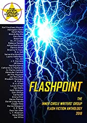 Flashpoint: The Inner Circle Writers' Group Flash Fiction Anthology 2018 (English Edition)