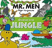 Mr. Men Adventure in the Jungle (Mr. Men and Little Miss Adventures)