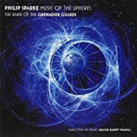Philip Sparke: Music of the Spheres by Band of the Grenadier Guards