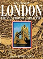 The Book of London: The Evolution of a Great City