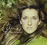 That's the Way It Is by Celine Dion (1999-11-03)