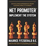 Net Promoter - Implement the System: Advice and experience from leading practitioners (Customer Strategy)