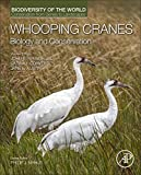 CONVERSE Whooping Cranes: Biology and Conservation: Biodiversity of the World: Conservation from Genes to Landscapes