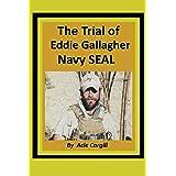 The Trial of Eddie Gallagher, Navy SEAL