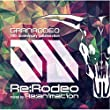 Re:RODEO 【GRANRODEO 10th Anniversary collaboration mixed by Re:animation】