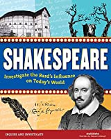 Shakespeare: Investigate the Bard's Influence on Today's World (Inquire & Investigate)
