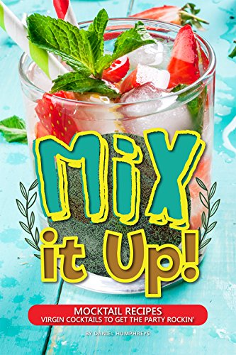 Mix it Up!: Mocktail Recipes –...