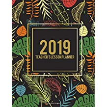 """2019 Teacher's Lesson Planner: Art Flowers Forest, 2019 Weekly Monthly Teacher Planner and Record Book 8.5"""" X 11"""" Weekly Spreads Include Space to Write Your Lessons Plans for Each Subject"""