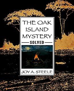 The Oak Island Mystery Solved by [Steele, Joy A.]