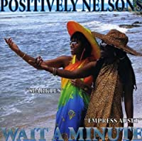 Wait a Minute by Positively Nelsons (2006-05-03)