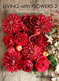 LIVING with FLOWERS 2: Christmas with you