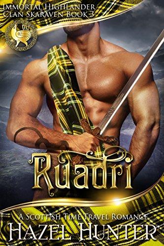 Download Ruadri (Immortal Highlander, Clan Skaraven Book 3): A Scottish Time Travel Romance (English Edition) B07DM4YRZQ