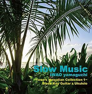 """Slow Music"" - Iwao's Hawaiian Collection1 - Slack Key Guitar&Ukulele"