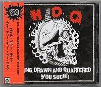 Hung Drawn & Quartered / You Suck!
