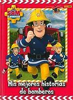SAM EL BOMBERO-MIS MEJORES HISTORIAS DE BOMBEROS