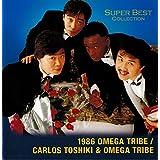 1986オメガトライブ/カルロス・トシキ&オメガトライブ スーパーベスト・コレクション WQCQ-159