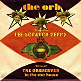 """The Orb featuring Lee Scratch Perry present """"The Orbserver I…"""