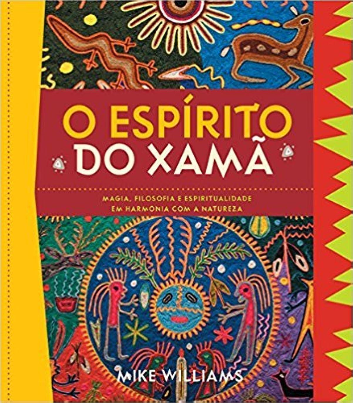 彼女は肉屋ブランデーO Espírito do Xamã. Magia, Filosofia e Espiritualidade em Harmonia com a Natureza