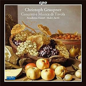 クリストフ・グラウプナー:協奏曲集と食卓の音楽