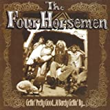 Gettin' Pretty Good at Barely Gettin' By by The Four Horsemen (1996-05-14)