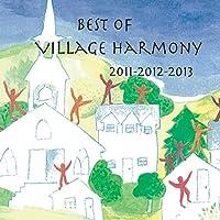 Best of Village Harmony 2011-2013