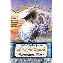 Nettie's Love (Mail Order Brides of Misfit Ranch Bluebonnet, Texas Book 1)