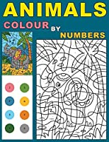 Animals Colour By Numbers: Activity Puzzle Color By Number Book for Kids Relaxation and Stress Relief