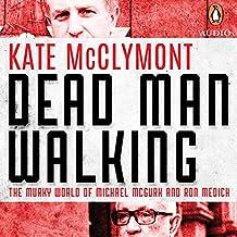 Dead Man Walking: The Murky World of Michael Mc Gurk and Ron Medich
