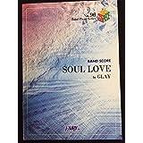 バンドスコアピースBP96 SOUL LOVE / GLAY (Band piece series)