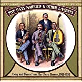 Five Days Married Other Laments Song Dance From Northern Greece, 19281958