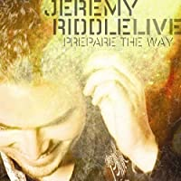 Prepare the Way: Live by Jeremy Riddle