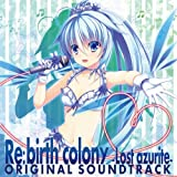 Re:birth colony -Lost azurite- ORIGINAL SOUND TRACK