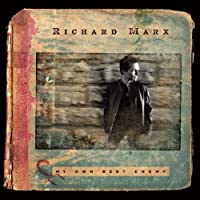 My Own Best Enemy by Richard Marx (2004-08-10)