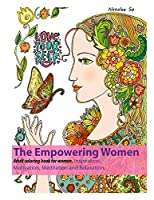 The Empowering Women : Adult coloring book for women Inspiration,  Motivation, Meditation and Relaxation.