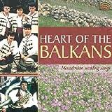 バルカンの心 - マケドニアのウェディング・ソング (Heart of the Balkans - Macedonian Wedding Songs)
