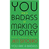 You Are a Badass at Making Money: Master the Mindset of Wealth: Learn how to save your money with one of the world's most exc