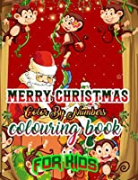Merry Christmas Color by Numbers Coloring Book for Kids: a beautiful colouring book with Christmas Coloring for Children, boy, girls, kids Ages 2-4,3-5,4-8