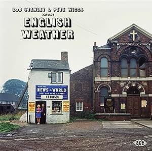 BOB STANLEY & PETE WIGGS… PRESENT: ENGLISH WEATHER