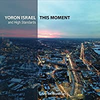 This Moment by Yoron Israel (2015-05-03)