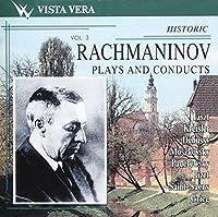 Rachmaninov Plays & Conducts 3