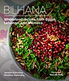 Bilhana: Wholefood Recipes from Egypt, Lebanon, and Morocco