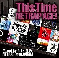 This Time ~NETRAP AGE!~ Mixed by DJ 小原 & NETRAP mag.SCUBA