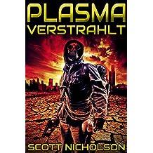 Verstrahlt (Plasma 3) (German Edition)