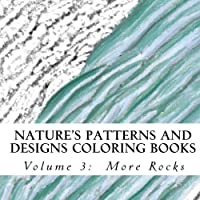 Nature's Patterns and Designs Coloring Book: More Rocks (S M Oloring and Shading Books)